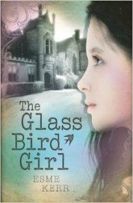 The Glass Bird Girl by Esme Kerr