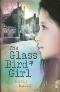 The Glass Bird Girl by Esme Kerr